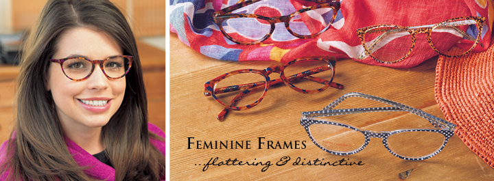 Feminine Frames...flattering and distinctive