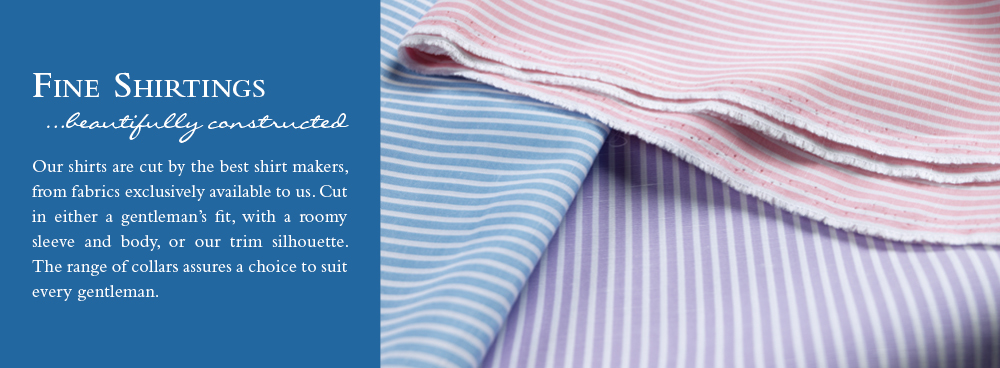 Fine Shirtings...beautifully constructed of the best fabrics