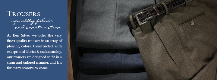 Trousers...quality fabric and construction