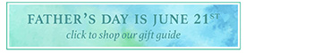 Father's Day is June 21st...Click to shop our gift guide